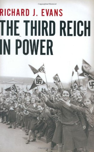 The Third Reich in Power, 1933-1939, Richard J. Evans
