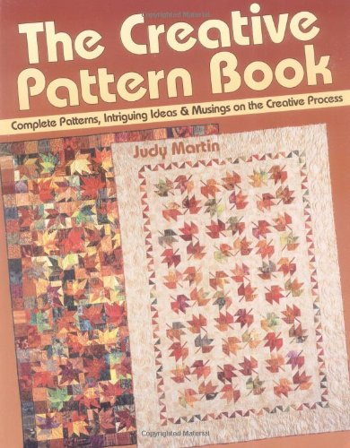 The Creative Pattern Book: Complete Patterns, Intriguing Ideas & Musings on the Creative Process ()