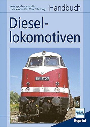 Handbuch Diesellokomotiven: Herausgegeben vom VEB Lokomotivbau Karl Marx Babelsberg