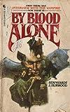 By Blood Alone, Bernhardt Hurwood, 0441089909
