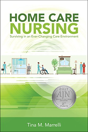 Home Care Nursing: Surviving In An Ever-changing Care Environment, 2017 AJN Award Recipient