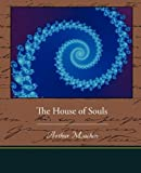 The House of Souls, Arthur Machen, 1438527438