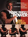 Pushing Yourself to Power, John Peterson, 1932458018