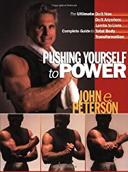 Pushing Yourself to Power: The Ultimate Guide to Total Body Transformation