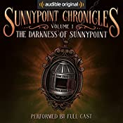 The Darkness of Sunnypoint: The Sunnypoint Chronicles, Book 1 |  Audible Original Kids