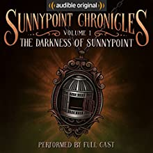 The Darkness of Sunnypoint: The Sunnypoint Chronicles, Book 1 Audiobook by  Audible Originals Narrated by  full cast