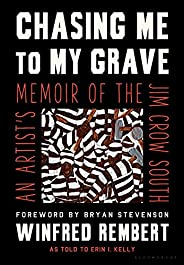 Chasing Me to My Grave: An Artist's Memoir of the Jim Crow S