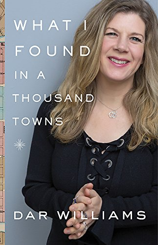 What I Found in a Thousand Towns: A Traveling Musician's Guide to Rebuilding America's CommunitiesOne Coffee Shop, Dog Run, and Open-Mike Night at a Time