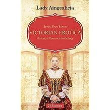 Victorian Erotica: Erotic Short Stories - Historical Romance, Adult Sex Story Anthology