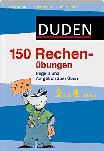 Duden - 150 Rechenübungen, 2. bis 4. Klasse (Duden - 150 Übungen)