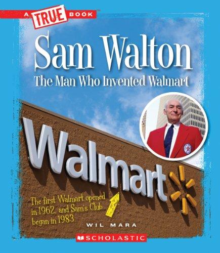 Sam Walton: Rethinking Retail (True Bookgreat American Business)