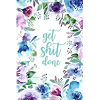 """Get Shit Done   2019   Weekly & Monthly Planner: Watercolor Floral, January 2019 - December 2019, 6"""" x 9"""""""