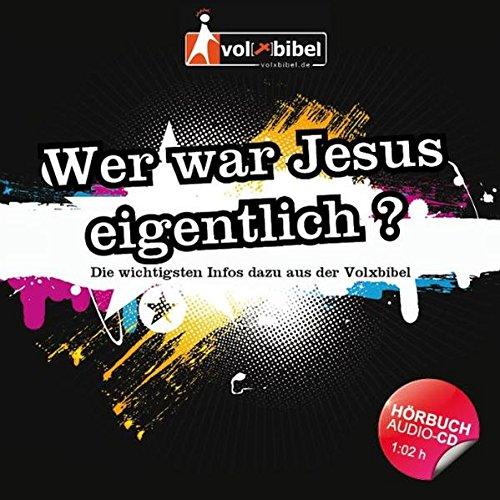 Volxbibel Hörbuch - Wer war Jesus eigentlich?
