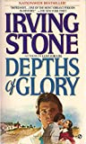 Depths of Glory, Irving Stone, 0451146026