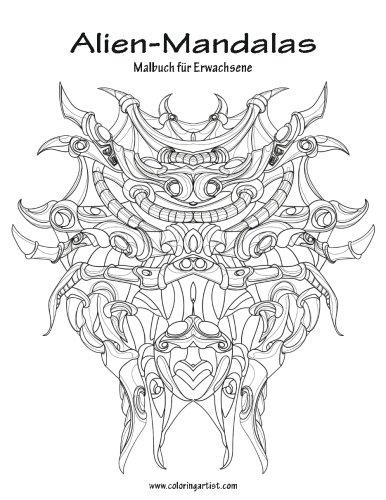 Alien-Mandalas Malbuch für Erwachsene 1 (Volume 1) (German Edition ...