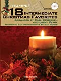 img - for 18 Intermediate Christmas Favorites with Data/Accompaniment CD, Alto Sax by Arranged by Carl Strommen and Larry Clark (2010-09-14) book / textbook / text book