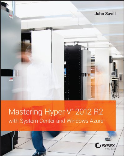 Download Mastering Hyper-V 2012 R2 with System Center and Windows Azure Pdf
