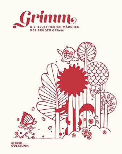 Grimm. Die illustrierten Märchen der Brüder Grimm