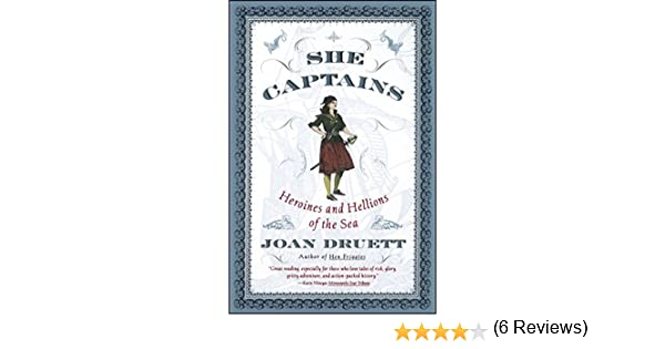 She Captains: Heroines and Hellions of the Sea (English Edition ...