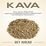 Kava: The Most Effective Natural Supplement for Treatment of Anxiety Disorders |  Get Ahead