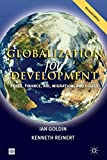 img - for Globalization for Development: Trade, Finance, Aid, Migration, and Policy (Trade and Development Series) book / textbook / text book