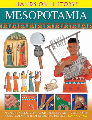 hands-on-history-mesopotamia-all-about-ancient-assyria-and-babylonia-with-15-step-by-step-projects-and-more-than-300-exciting-pictures