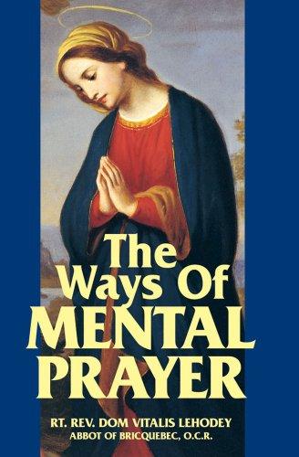 The Ways of Mental Prayer [Vitalis Lehodey O.C.R.] (Tapa Blanda)