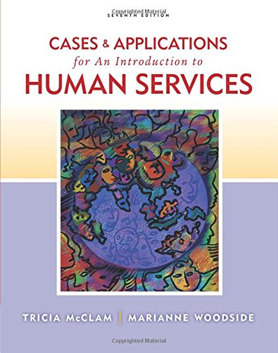 Cases and Applications for Woodside/McClams An Introduction to Human Services, 7th