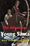 The Adventures of Young Santa, Duncan Pace, 059516997X