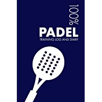 Padel Training Log and Diary: Training Journal For