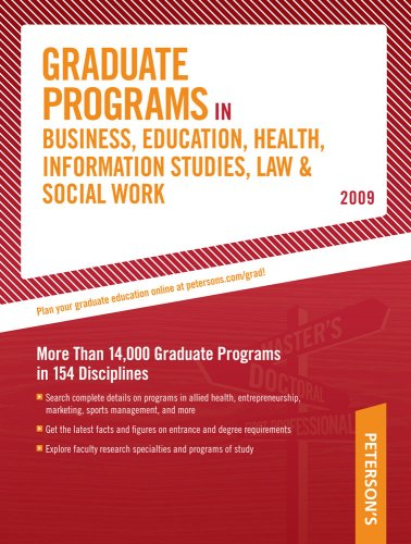 Grad Guides Book 6: Bus/Ed/Hlth/Law/InfSy/ScWrk 2009 (Peterson's Graduate Programs in Business, Education, Health, Information Studies, Law and Social Work)