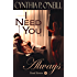 I Need You Always: Standalone HEA BBW Billionaire Alpha Male BDSM Suspense Contemporary Erotica (Need Series #1)