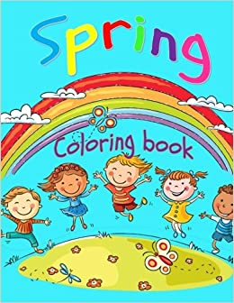 spring coloring booktoddler coloring book for boys and girls fun and cute coloring book for toddlers and preschoolers seasonal coloring books for kids