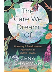 The Care We Dream Of: Liberatory and Transformative Approaches to LGBTQ+ Health