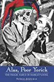 img - for Alas, Poor Yorick: The Tragic Farce of Hamlet's Fool by Robert DiChiara (2002-01-21) book / textbook / text book