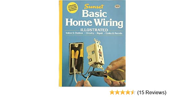 basic home wiring illustrated a sunset book sunset books linda j rh amazon com basic home wiring light switch basic home wiring diagram