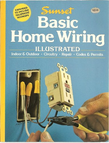 Basic home wiring illustrated (A Sunset book): Sunset Books, Linda J ...