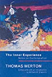 Front cover for the book The Inner Experience: Notes On Contemplation by Thomas Merton