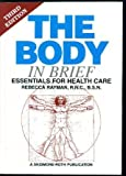 The Body in Brief : Essentials for Health Care, Rayman, Rebecca J. and BSN Staff, 1569300550