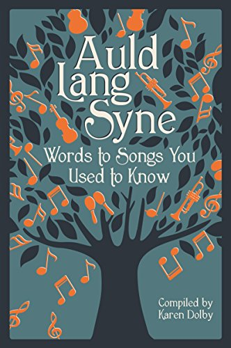 Auld Lang Syne: Words to Songs You Used to ()