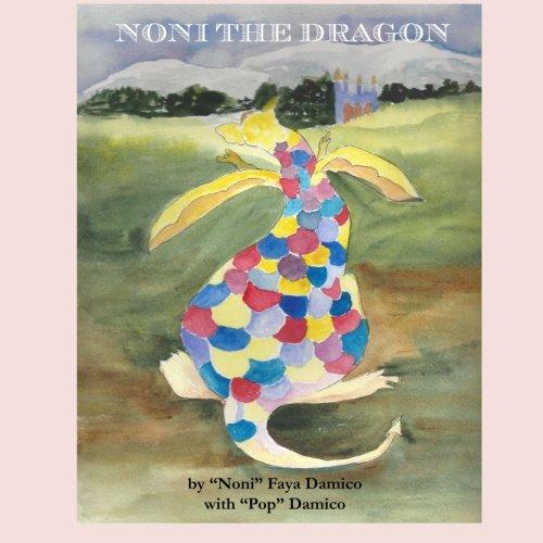 Read Online Noni the Dragon (Adventures of Noni and Pop) (Volume 1) pdf epub