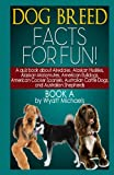 Dog Breed Facts for Fun! Book A, Wyatt Michaels, 1490901108