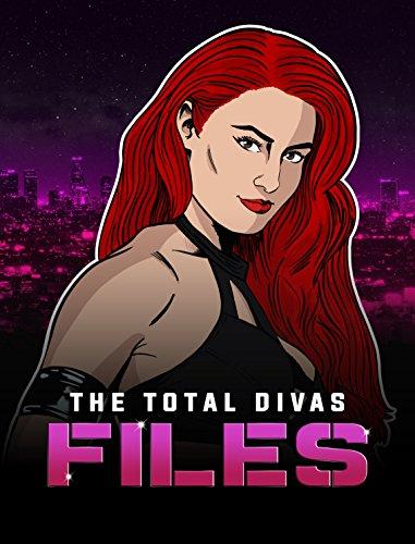 Download for free The Total Divas Files: Season 1