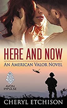 Here and Now (American Valor Book 2) by [Etchison, Cheryl]