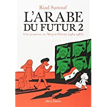 L'Arabe du futur 2: Une jeunesse au Moyen-Orient (1984-1985)