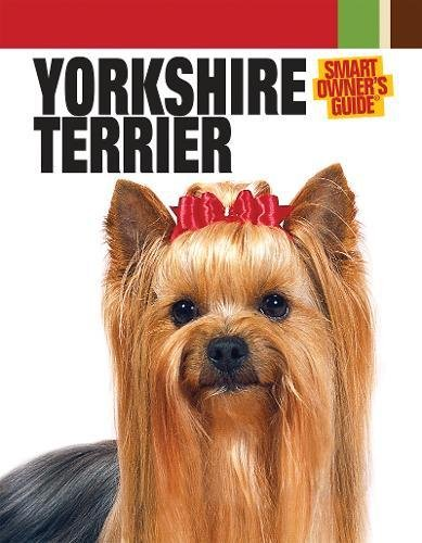 Yorkshire Terrier (Smart Owner's Guide) ()