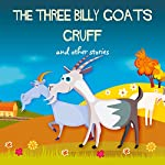 The Three Billy Goats Gruff and Other Stories | Hans Christian Andersen
