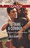To Tame a Cowboy: A Sexy Western Contemporary Romance (Texas Cattleman's Club: The Missing Mogul Book 6)