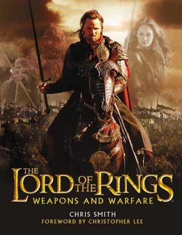 The Return of the King Weapons and Warfare (The Lord of the Rings) by Chris Smith (2003-12-23) (Lord Of The Rings Weapons And Warfare)