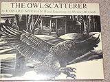 The Owl-Scatterer
